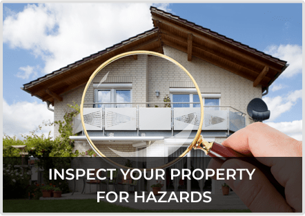 Inspect Property For Hazards